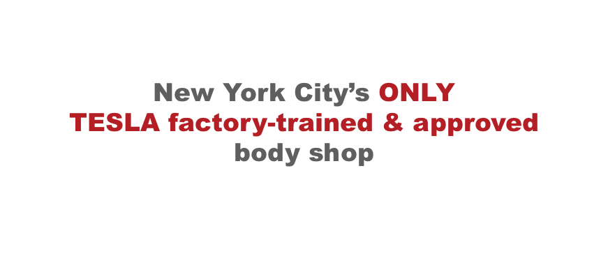 Precision Auto Works of LIC is NYC's first Tesla Factory Trained and Tesla Certified Body Shop.